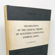 Libros: FOUNDATIONS OF THE LOGICAL THEORY OF SCIENTIFIC KNOWLEDGE (COMPLEX LOGIC) - ZINOV'EV, A.A.. Lote 226743519