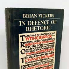 Libros: IN DEFENCE OF RHETORIC - VICKERS, BRIAN. Lote 226743522