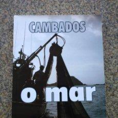 Libros: CAMBADOS -- O MAR -- 2006 -- COFRADIA DE PESCADORES DE CAMBADOS --. Lote 226804950