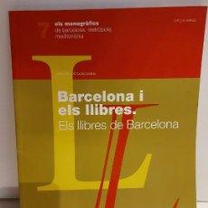 Livres: BARCELONA I ELS LLIBRES / ELS LLIBRES DE BARCELONA / MONOGRÀFIC / 152 PAG. / OCASIÓN.. Lote 227069620