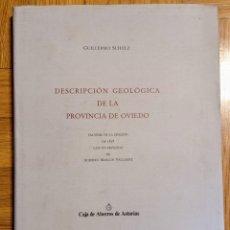 Libros: DESCRIPCIÓN GEOLÓGICA DE LA PROVINCIA DE OVIEDO. GUILLERMO SCHULZ. Lote 227100196