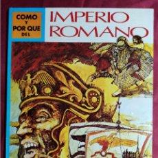 Livros em segunda mão: CÓMO Y POR QUÉ DEL IMPERIO ROMANO. MOLINO. 1976. Lote 227104500