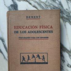 Libros: EDUCACIÓN FÍSICA DE LOS ADOLESCENTES - PREPARACIÓN PARA LOS DEPORTES - DEMENY. Lote 227775455