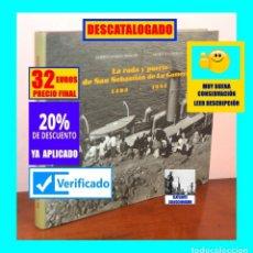 Libros: LA RADA Y PUERTO DE SAN SEBASTIÁN DE LA GOMERA - 1492 - 1992 - ALBERTO DARIAS PRINCIPE GLORIA DIAZ. Lote 228221435