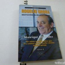 Libros: ROGELIO GROBA, MEDITACIÓNS EN BRANCO E NEGRO. MANRIQUE FERNÁNDEZ. XERAIS 1.999, EN GALLEGO - N 11. Lote 228413815
