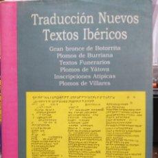 Libri di seconda mano: TRADUCCION NUEVOS TEXTOS IBERICOS. GRAN BRONCE DE BOTORRITA, PLOMOS DE BURRIANA, TEXTOS FUNERARIOS,. Lote 220146772