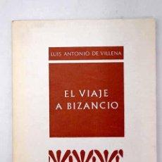 Libros: EL VIAJE A BIZANCIO: [1972-1974].- VILLENA, LUIS ANTONIO DE. Lote 277071188