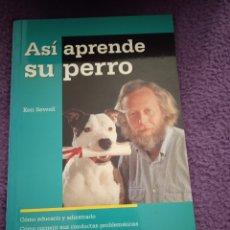 Libros: ASÍ APRENDE TU PERRO DE KEN SEWELL. Lote 228675855