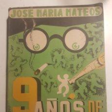 Libros: 9 AÑOS DE SELECCIONADOR NACIONAL JOSE MARIA MATEOS. Lote 228810085