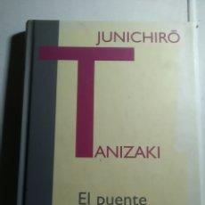 Libros: JUNICHIRO TANIKAZI. EL PUENTE DE LOS SUEÑOS Y OTROS RELATOS. SIRUELA. 2009. Lote 229623630