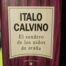 Libros: EL SENDERO DE LOS NIDOS DE ARAÑA, DE ITALO CALVINO. Lote 229744700