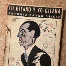 Libros: TÚ GITANO Y YO GITANA - ANTONIO CASAS BRICIO - 1942. Lote 230011915