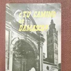 Libros: ¿TU CAMINO DE DAMASCO? MANUEL FERNÁNDEZ.. Lote 230288695
