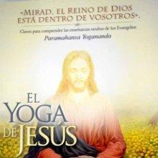 Livres: EL YOGA DE JESÚS: CLAVES PARA COMPRENDER LAS ENSEÑANZAS OCULTAS DE LOS EVANGELIOS. Lote 230742095