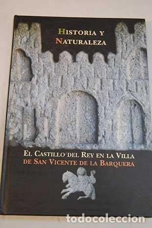 EL CASTILLO DEL REY EN LA VILLA DE SAN VICENTE DE LA BARQUERA. (Libros sin clasificar)