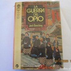 Libros: LA GUERRA DEL OPIO JACK BEECHING. Lote 231213420
