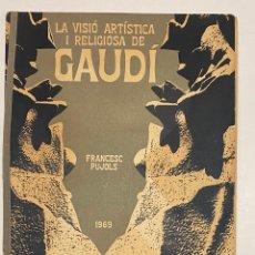 Libros: LA VISIÓ ARTÍSTICA I RELIGIOSA DE GAUDÍ. FELICITACIÓ DE NADAL.. Lote 231338285