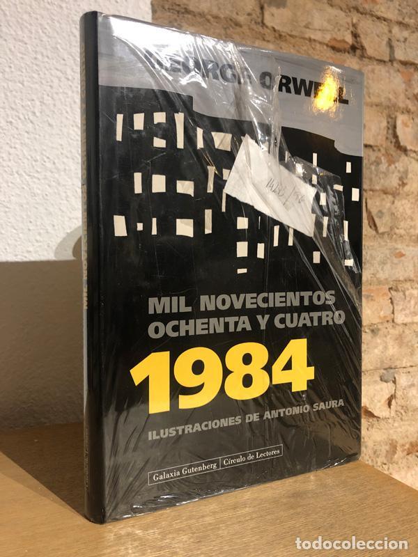 1984. MIL NOVECIENTOS OCHENTA Y CUATRO. ILUSTRACIONES DE ANTONIO SAURA. - ORWELL, GEORGE. (Libros sin clasificar)