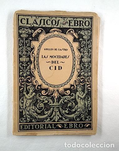 LAS MOCEDADES DEL CID · GUILLÉN DE CASTRO. CLÁSICOS EBRO (Libros sin clasificar)