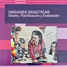 Libros: UNIDADES DIDÁCTICAS. DISEÑO, PLANIFICACIÓN Y EVALUACIÓN. AFOE. Lote 231622245