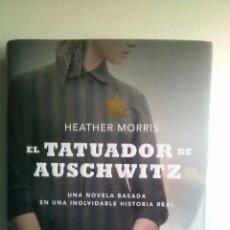 Libros: EL TATUADOR DE AUSCHWITZ. HEATHER MORRIS. ESPASA. 2018. Lote 231718590