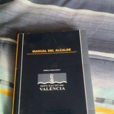 Libros: POLÍTICA MANUAL DEL ALCALDE DIPUTACION DE VALENCIA LIBRO. Lote 231721000
