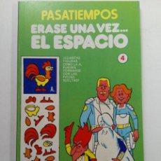Libri di seconda mano: PASATIEMPOS - ERASE UNA VEZ... EL ESPACIO - Nº 4. Lote 231864560