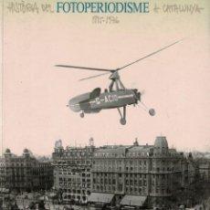 Libros: FOTOPERIODISME A CATALUNYA 1885-1976, JAUME FABRE, BARCELONA (1990), FOTOPERIODISMO - CATALUÑA. Lote 232265235
