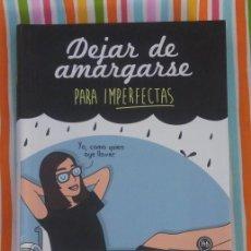 Libros: LIBRO - DEJAR DE AMARGARSE PARA IMPERFECTAS- DE LUCÍA TABOADA-CON ILUSTRACIONES DE RAQUEL CÓRCOLES. Lote 57854012