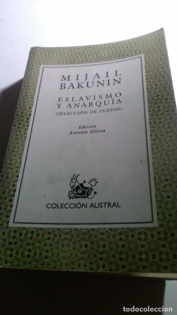 BAKUNIN. ESCLAVISMO Y ANARQUÍA. COLECCIÓN AUSTRAL. 1998 (Libros sin clasificar)