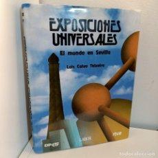 Libros: EXPOSICIONES UNIVERSALES, EL MUNDO EN SEVILLA, LUIS CALVO TEIXEIRA, EDITORIAL LABOR, 1992. Lote 232486045