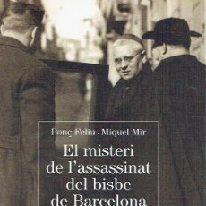 Libri di seconda mano: EL MISTERI DE L'ASSASSINAT DEL BISBE DE BARCELONA. - PONÇ FELIU Y MIQUEL MIR.. Lote 56361699