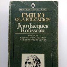 Libros: EMILIO O LA EDUCACIÓN - JEAN JACQUES ROUSSEAU - BRUGUERA. Lote 292532533