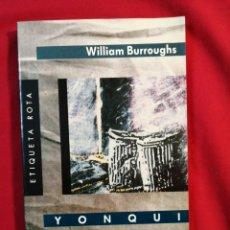 Livros em segunda mão: YONQUI. WILLIAM BURROUGHS. Lote 233029165