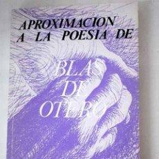 Libros: APROXIMACIÓN A LA POESÍA DE BLAS DE OTERO. Lote 233193220
