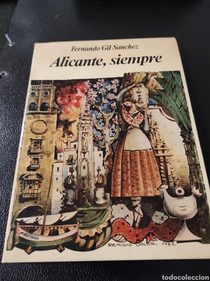LIBRO ALICANTE, SIEMPRE. FERNANDO GIL SÁNCHEZ. 1982 DEDICADO POR EL AUTOR. (Libros sin clasificar)