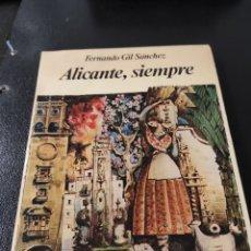 Libros: LIBRO ALICANTE, SIEMPRE. FERNANDO GIL SÁNCHEZ. 1982 DEDICADO POR EL AUTOR.. Lote 233448295