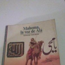 Libros: MAHOMA LA VOZ DE ALÁ. AGUILAR UNIVERSAL. 1989. Lote 233603485