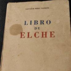 Libros: LIBRO DE ELCHE - SALVADOR PÉREZ VALIENTE - MADRID 1949 - ORIGINAL. Lote 233603850