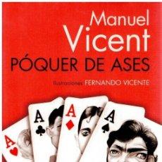 Livros em segunda mão: PÓQUER DE ASES - MANUEL VICENTE. ILUSTRACIONES DE FERNANDO VICENTE. Lote 233653810