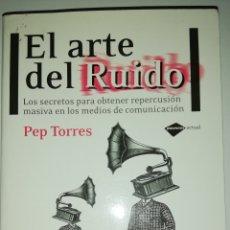 Libros: PEP TORRES - EL ARTE DEL RUIDO. Lote 233814750