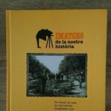 Libros: IMATGES DE LA NOSTRA HISTORIA. Lote 233817270