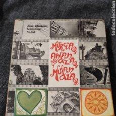 Libros: MURCIA ANDANZA Y MUDANZA - JOSE MARIANO GONZALEZ - FIRMADO AUTOR. Lote 233941285