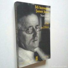 Libros: MI HERMANO JAMES JOYCE - STANISLAUS JOYCE (PREFACIO DE T. S. ELIOT. INTRODUCCIÓN DE RICHARD ELLMANN). Lote 233951925