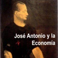 Libri di seconda mano: JOSÉ ANTONIO Y LA ECONOMÍA - VELARDE FUERTES, JUAN. Lote 234439455