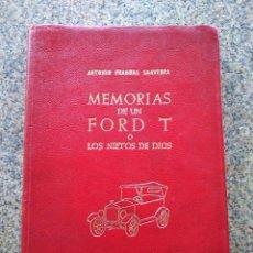 Libros: MEMORIAS DE UN FORD T O NIETOS DE DIOS -- ANTONIO FRAGUAS SAAVEDRA -- MADRID 1963 --. Lote 234477600