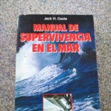 Libros: MANUAL DE SUPERVIVENCIA EN EL MAR -- JACK H. COOTE -- MARTINEZ ROCA 1987 --. Lote 234478660