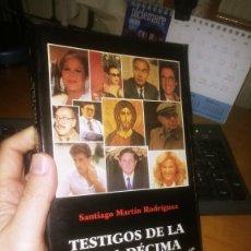 Libros: LIBRO: TESTIGOS DE LA HORA DECIMA DE SANTIAGO RODRÍGUEZ MARTÍN. Lote 234514590