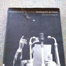 Libros: FOTOBIOGRAFIA DE FRANCO -- UNA VIDA EN IMAGENES -- FERNANDO GARCIA DE CORTAZAR -- PLANETA 2000 --. Lote 234560005