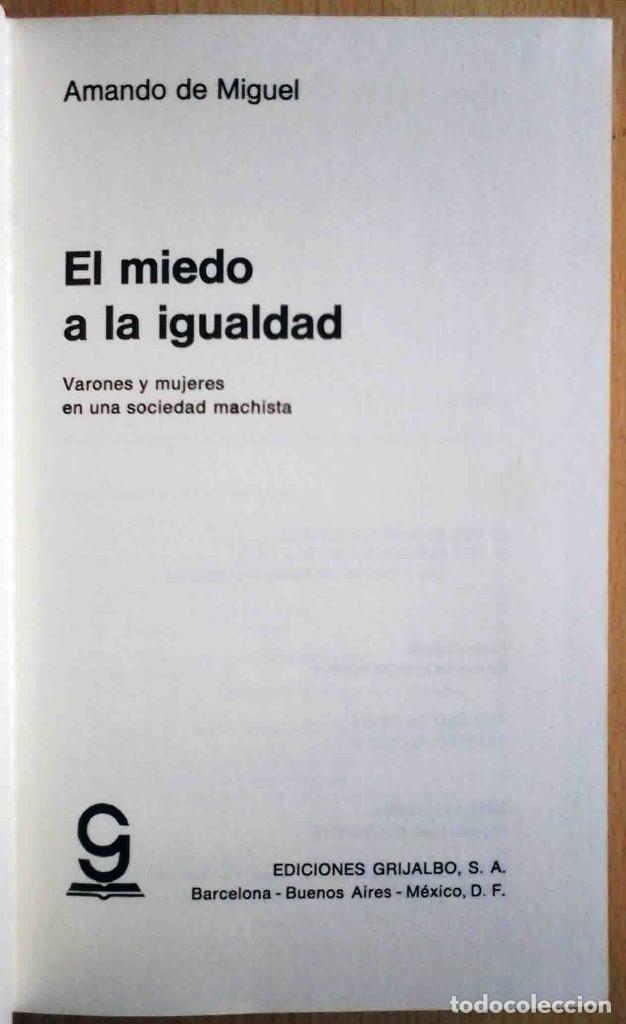 EL MIEDO A LA IGUALDAD (AMANDO DE MIGUEL) GRIJALBO 1975. (Libros sin clasificar)